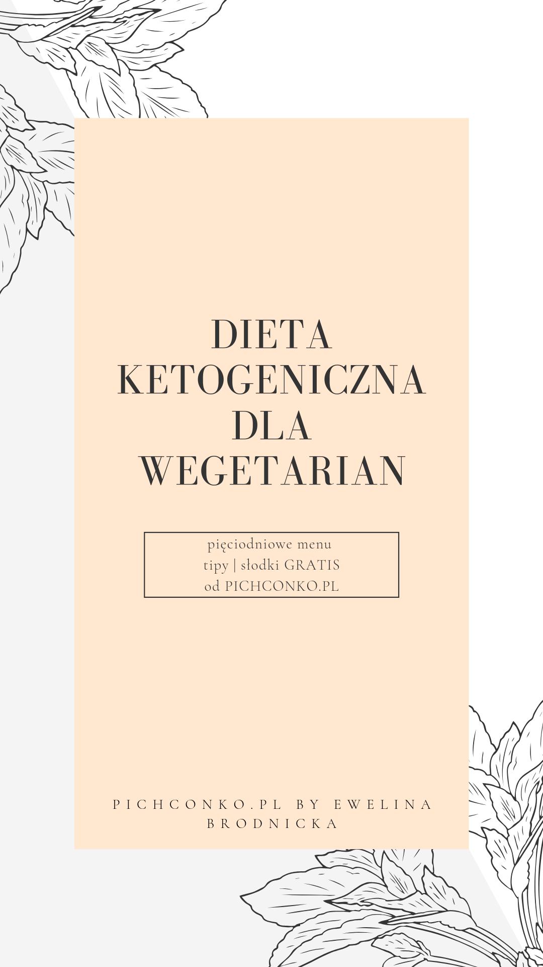 DIETA KETOGENICZNA DLA WEGETARIAN BY PICHCONKO.PL
